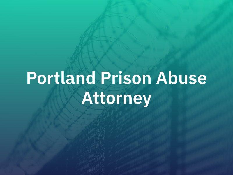 Portland Prison Abuse Attorney